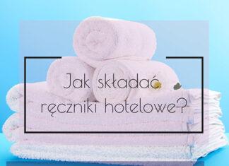 Jak składać ręczniki hotelowe